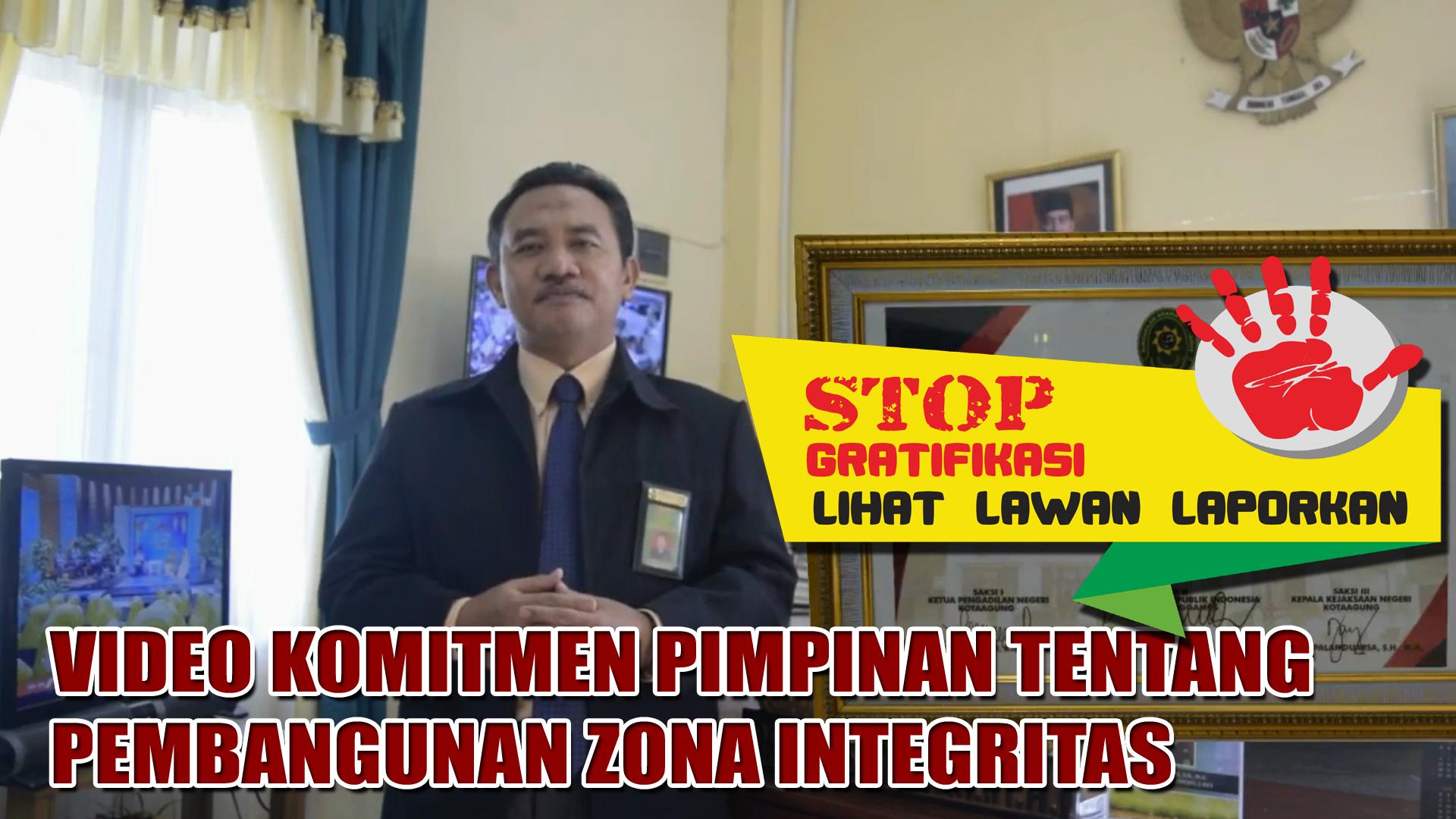 VIDEO KOMITMEN PIMPINAN TENTANG PEMBANGUNAN ZONA INTEGRITAS
