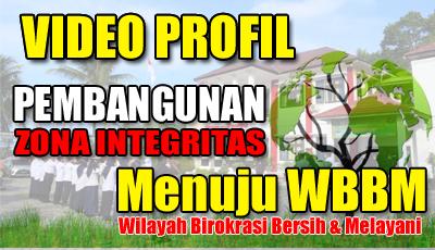 VIDEO PROFIL ZONA INTEGRITAS MENUJU WBBM